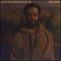 Paradise - Grover Washington, Jr.