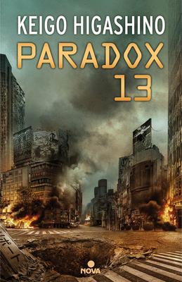 Paradox 13 (Spanish Edition) - Higashino, Keigo