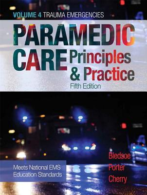 Paramedic Care: Principles & Practice, Volume 4 - Bledsoe, Bryan E., and Porter, Robert S., MD, and Cherry, Richard A.