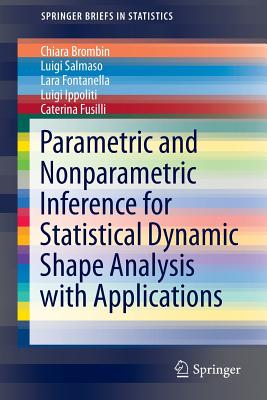 Parametric and Nonparametric Inference for Statistical Dynamic Shape Analysis with Applications - Brombin, Chiara