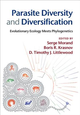 Parasite Diversity and Diversification: Evolutionary Ecology Meets Phylogenetics - Morand, Serge (Editor), and Krasnov, Boris R. (Editor), and Littlewood, D. Timothy J. (Editor)