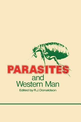 Parasites and Western Man - Donaldson, R J (Editor)