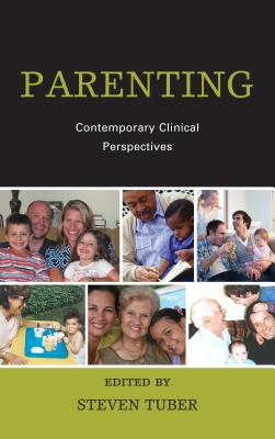 Parenting: Contemporary Clinical Perspectives - Tuber, Steven (Editor)