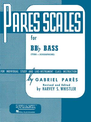 Pares Scales: Bb-Flat Tuba (B.C.) - Pares, Gabriel (Composer), and Whistler, Harvey S (Editor)
