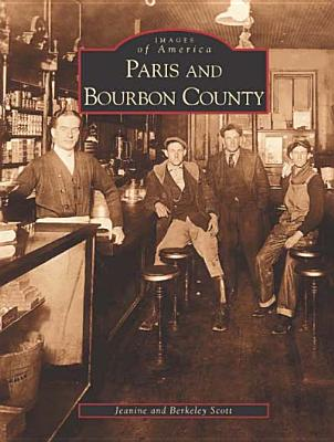Paris and Bourbon County - Scott, Berkeley, and Scott, Jeanine