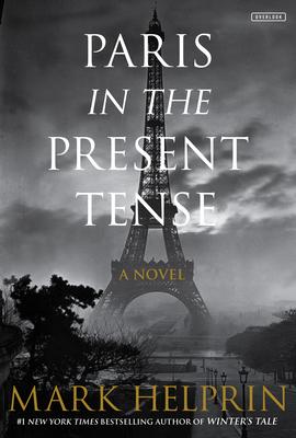 Paris in the Present Tense - Helprin, Mark