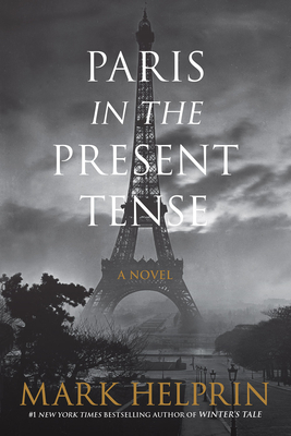 Paris in the Present Tense - Helprin, Mark