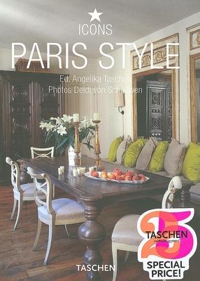 Paris Style - Taschen, Angelika, Dr. (Editor), and Von Schaewen, Deidi (Photographer)