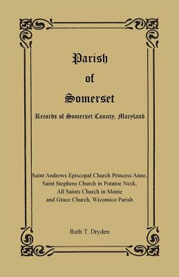 Parish of Somerset: Records of Somerset County, Maryland - Dryden, Ruth T