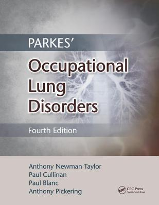 Parkes' Occupational Lung Disorders - Newman Taylor, Anthony (Editor), and Cullinan, Paul, Professor (Editor), and Blanc, Paul (Editor)