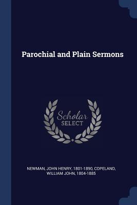 Parochial and Plain Sermons - Newman, John Henry, Cardinal, and Copeland, William John