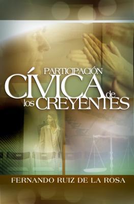 Participacion Civica de Los Creyentes - Ruiz de La Rosa, Fernando