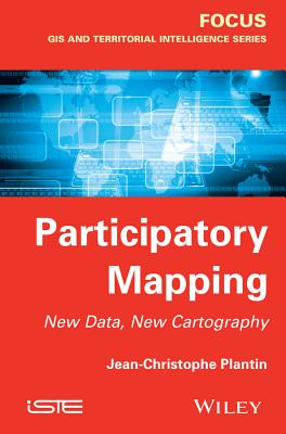 Participatory Mapping: New Data, New Cartography - Plantin, Jean-Christophe