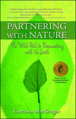 Partnering with Nature: The Wild Path to Reconnecting with the Earth - MacGregor, Catriona