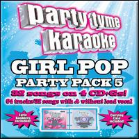 Party Tyme Karaoke: Girl Pop Party Pac, Vol. 5 - Karaoke