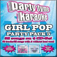 Party Tyme Karaoke: Girl Pop Party Pac, Vol. 5 - Karaoke