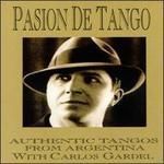Pasion de Tango: Authentic Tangos from Argentina