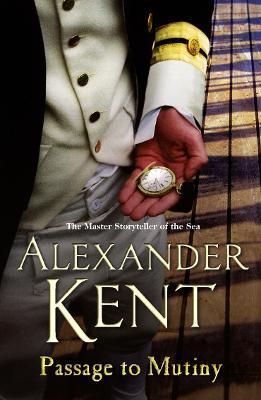 Passage to Mutiny - Kent, Alexander