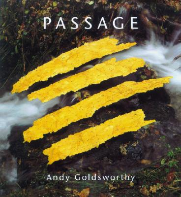 Passage - Goldsworthy, Andy