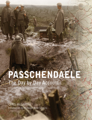 Passchendaele: The Day-by-Day Account - McCarthy, Chris