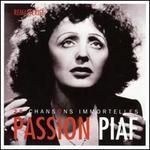 Passion Piaf: 25 Chansons Immortelles