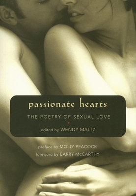 Passionate Hearts: The Poetry of Sexual Love - Maltz, Wendy, M.S.W. (Editor)