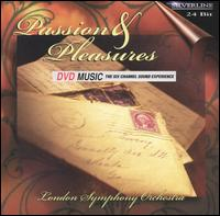 Passions & Pleasures [DVD Audio] - Jannelle Guillot (voiceover); London Symphony Orchestra; Don Jackson (conductor)