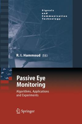 Passive Eye Monitoring: Algorithms, Applications and Experiments - Hammoud, Riad I (Editor)
