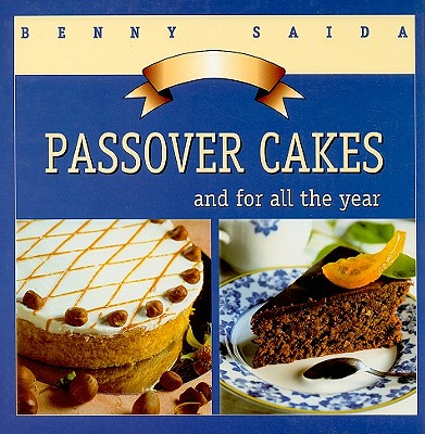 Passover Cakes: And for All the Year - Saida, Benny
