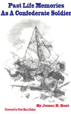 Past Life Memories as a Confederate Soldier - Kent, James H
