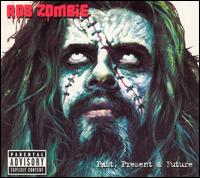 Past, Present & Future - Rob Zombie