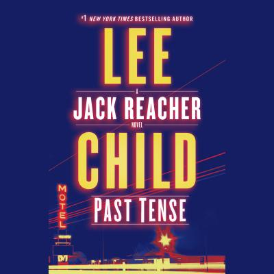 Past Tense: A Jack Reacher Novel - Child, Lee, and Brick, Scott (Read by)