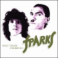 Past Tense: The Best of Sparks - Sparks