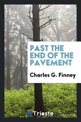 Past the End of the Pavement - Finney, Charles G