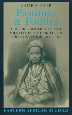 Pastimes & Politics: Culture, Community, and Identity in Post-Abolition - Fair, Laura