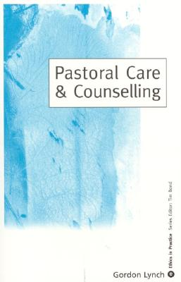 Pastoral Care & Counselling - Lynch, Gordon, Dr.