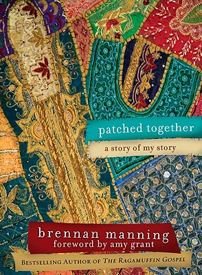 Patched Together: A Story of My Story - Manning, Brennan