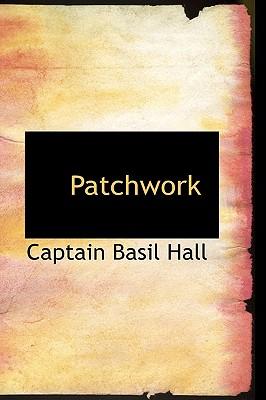 Patchwork - Hall, Captain Basil