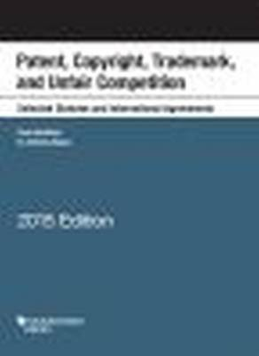 Patent, Copyright, Trademark, Unfair Competition, Selected Statutes International Agreements - Goldstein, Paul, and Reese, R.