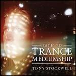 Path to Trance Mediumship