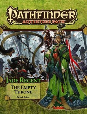 Pathfinder Adventure Path: Jade Regent Part 6 - The Empty Throne - Spicer, Neil, Dr., and Paizo Publishing (Editor)