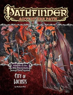 Pathfinder Adventure Path: Wrath of the Righteous Part 6 - City of Locusts - Pett, Richard, and Paizo Publishing (Editor)