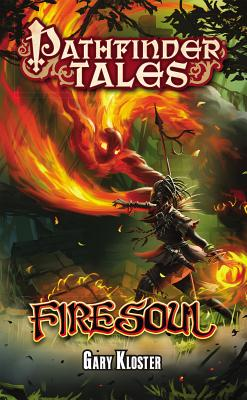 Pathfinder Tales: Firesoul - Kloster, Gary