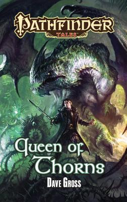 Pathfinder Tales: Queen of Thorns - Gross, Dave, and Sutter, James L. (Editor)