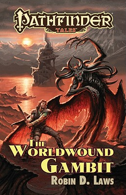 Pathfinder Tales: The Worldwound Gambit - Laws, Robin D., and Mona, Erik (Editor), and Sutter, James L. (Editor)