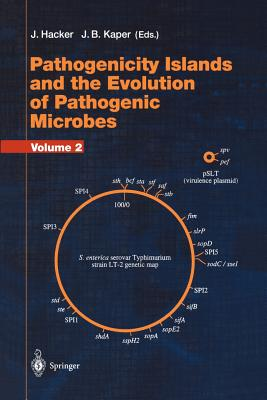 Pathogenicity Islands and the Evolution of Pathogenic Microbes: Volume I - Hacker, J. (Editor), and Kaper, J. B. (Editor)