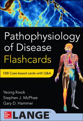 Pathophysiology of Disease: An Introduction to Clinical Medicine Flash Cards - Hammer, Gary, and McPhee, Stephen J, M.D.