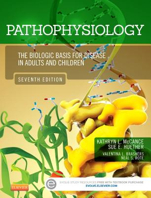 Pathophysiology: The Biologic Basis for Disease in Adults and Children - McCance, Kathryn L, RN, PhD
