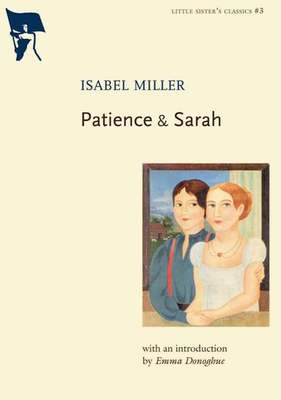 Patience & Sarah - Miller, Isabel, and Donoghue, Emma (Introduction by)