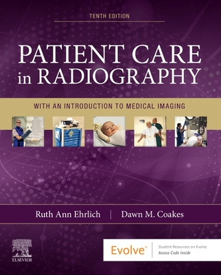 Patient Care in Radiography: With an Introduction to Medical Imaging - Ehrlich, Ruth Ann, and Coakes, Dawn M, Bs